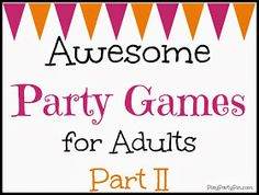 Play. Party. Pin.: Five Awesome Party Games for Adults
