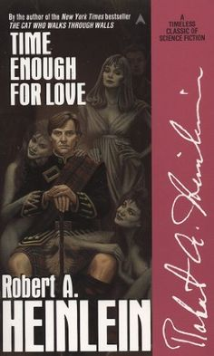 Time Enough for Love by Robert A. Heinlein One of my all time favorites by one of my all time favorite authors! Science Fiction Books, Fiction Novels, Used Books, Books To Read, Lois Mcmaster Bujold, Best Novels, Sci Fi Books, Comic Books, Reading Rainbow