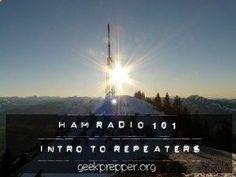 HAM Radio 101 - Intro to Repeaters - Geek Prepper