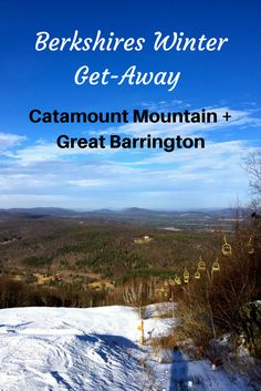 Catamount ski mountain on the border of New York and Massachusetts is a wonderful family friendly ski mountain where the kids can learn how to ski. Great Barrington nearby in the Berkshires is full of restaurants, shops and quaint main street feel.