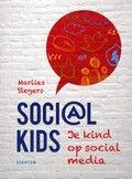 Marlies Slegers   Soci@l Kid; Je kind op Sociale media.   Pedagogische adviezen aan ouders en opvoeders