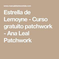 Estrella de Lemoyne - Curso gratuito patchwork - Ana Leal Patchwork