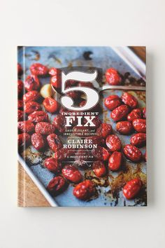 One of the best cookbooks I own!     5 Ingredient Fix by Claire Robinson