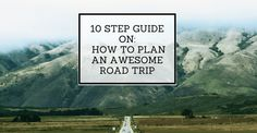 How To Plan An Awesome Road Trip - The Little Backpacker