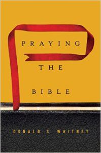 Praying the Bible by Don Whitney [Book Review]