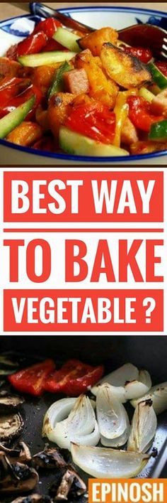 Easy recipes to bake vegetables at home, with a result of 10 and perfect for those days where you want something a little healthier .