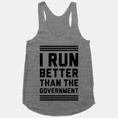 I Run Better Than The Government $23.20 tank