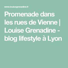Promenade dans les rues de Vienne         |          Louise Grenadine - blog lifestyle à Lyon