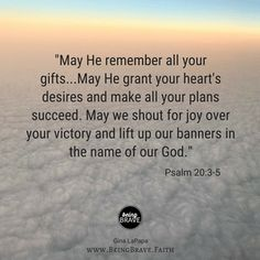 Psalm Being Brave. Psalm 20, Prayer For The Day, Take Me To Church, Motivational Quotes, Inspirational Quotes, In Christ Alone, Biblical Inspiration, Faith In Love, God Prayer