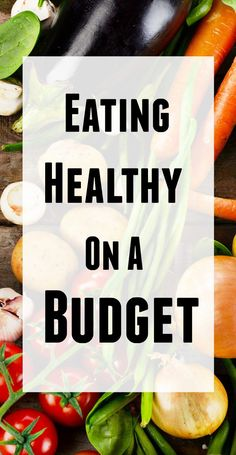 How to eat healthy on a budget without breaking the bank.  The main reason people give for not eating healthy food is money, but eating healthy isn't expensive.
