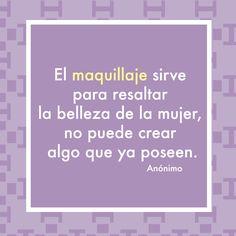 ¡Todas las mujeres somos bellas!  #frase #mujer #belleza #maquillaje #mujeres