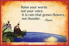 Spiritually Stupid: Thunder Only Scares, It is The Rain that Grows!  Rumi tells is it doesn't matter how loud we speak if there is no wealth in our words.