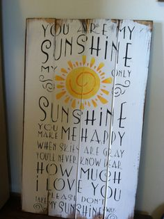 You are my sunshine sign 13 x 24 hand-painted wood sign Pallet Crafts, Pallet Art, Wood Crafts, Diy Crafts, Painted Wood Signs, Wooden Signs, Hand Painted, Signs For Mom, Scripture Signs