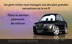 Faire le dernier paiement de voiture.     Les gens riches vous manquez une des plus grandes sensations de la vie ....Faire le dernier paiement de voiture.