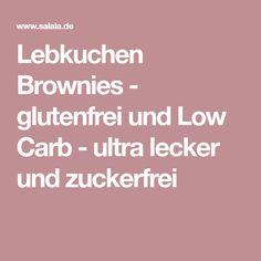 Lebkuchen Brownies - glutenfrei und Low Carb - ultra lecker und zuckerfrei