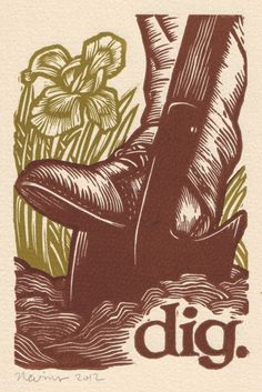 dig.   (brown version)   A linocut print  on Arches cream paper.. $25.00, via Etsy.