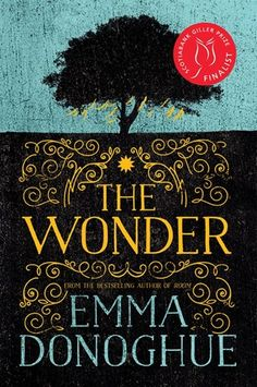 The Wonder by Emma Donoghue reached on the Globe and Mail Canadian Fiction Bestsellers List and on the Toronto Star Canadian Fiction Bestseller List for May Patricia Briggs, James Baldwin, Dan Brown, Room Emma Donoghue, John Boyne, Pan Macmillan, Toronto Star, This Is A Book, First Novel