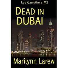 Lead had already begun to fly before former CIA analyst Lee Carruthers could get to Dubai to investigate the death of George Branson, and...