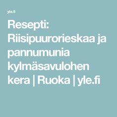 Resepti: Riisipuurorieskaa ja pannumunia kylmäsavulohen kera | Ruoka | yle.fi