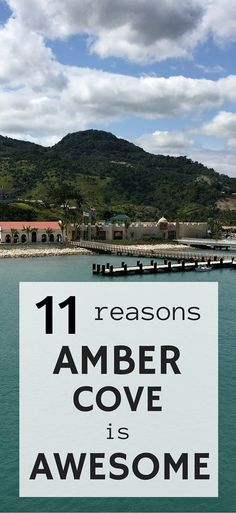 11 Reasons Amber Cove is Awesome