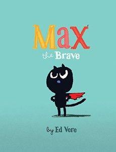 Max the Brave #MaxTheBrave