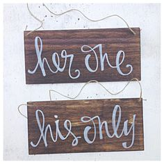 His One Her Only Wedding Sweetheart Table or Chair Signs Hand