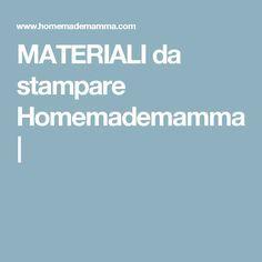 MATERIALI da stampare Homemademamma |