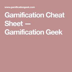 Gamification Cheat Sheet — Gamification Geek