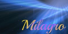 Milagro | 40 Beautiful Words In Spanish