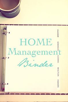 home management binder: calendar, schedules, cleaning, menu plan, finances, to do, school, medial, contact.