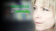 Expectations: A New Future Reality, or Unrealistic Dreams