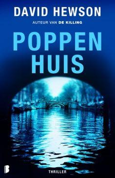 Poppenhuis - David Hewson - Goede thriller waarin de schrijver heel goed de Amsterdamse sfeer weet te treffen. www.wieschrijftblijft.wordpress.com