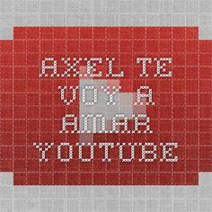 Axel - Te Voy A Amar - YouTube
