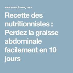 Recette des nutritionnistes : Perdez la graisse abdominale facilement en 10 jours