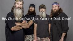 ARTICLE: Hey Church, Can We All Just Calm the 'Duck' Down? (click to read) This is the best article I've seen about all this Duck Dynasty drama.