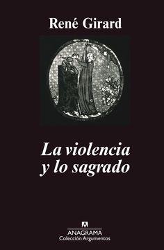 René Girard, La violencia y lo sagrado