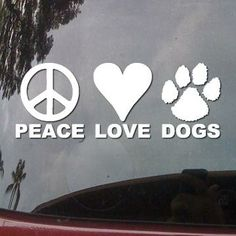Peace Love Dogs - Car Truck Boat Laptop Vinyl Decal Bumper Window Sticker B448 by alohastickers for $4.98
