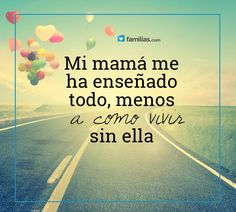 Amo a mi mamá Best Love Quotes, Favorite Quotes, Mom I Miss You, My Life Quotes, Mr Wonderful, Dear Mom, Mom Day, Spanish Quotes, Mothers Day Quotes