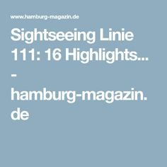 Sightseeing Linie 111: 16 Highlights... - hamburg-magazin.de