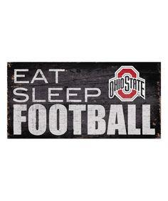 Look at this #zulilyfind! Ohio State Buckeyes 'Eat Sleep Football' Wall Sign #zulilyfinds