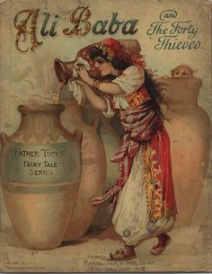 From the stories of the Arabian nights - THE LEGENDARY ALI BABA ,AND THE FORTY THIEVES