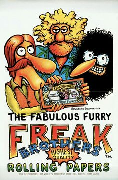 the Fabulous Furry Freak Brothers group has 76 members at Last. Connected artists include Cheech And Chong, Neil Young, Talking Heads. Fans of the mighty Gilbert Shelton's masterpiece and all the other druggy comix like Crumb's Fritz the… Comic Art, Comic Books Art, Book Art, Gilbert Shelton, Alternative Comics, Bd Comics, Vintage Comics, Vintage Ads, Pics Art