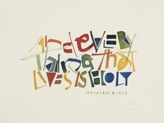 And everything that lives is Holy. William Blake  Thomas Ingmire