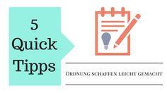 5 Quicktipps - Ordnung halten leicht gemacht! Einsteigertipps