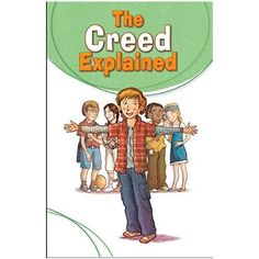 """The Creed Explained - customer review: """"This has been an excellent aid for helping the grandchildren become more aware of their faith. With no Catholic schools and limited religious formation classes they have little contact with instruction in the faith."""""""