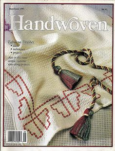 Handwoven / Fabulous Finishes Weaving Magazine and Pattern Book May/June 1991…