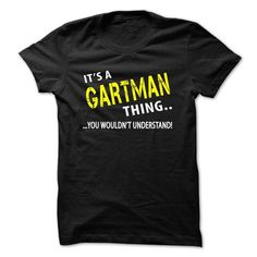 cool It's GARTMAN Name T-Shirt Thing You Wouldn't Understand and Hoodie