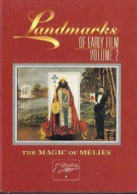 Méliès, Georges. Landmarks of Early Film: Vol. 2. S.l.: Film Preservation Associates, 1999.