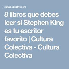 8 libros que debes leer si Stephen King es tu escritor favorito | Cultura Colectiva - Cultura Colectiva