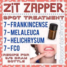 Zit Zapper -------------- ACNE SPOT TREATMENT ------------- THIS IS VERY POTENT! Only use as spot treatment. I use this occasionally to treat cystic acne. -------------- Apply one drop from vial directly on pimple. --------------- Recipe for 5/8 dram bott http://beautifulclearskin.net/category/no-more-acne/